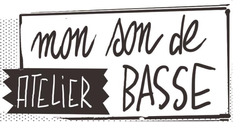 ATELIER : MON SON DE BASSE