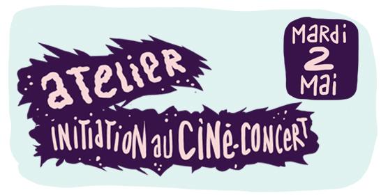 Atelier d'initiation au ciné-concert