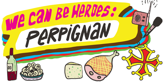 We can be heroes : Perpignan