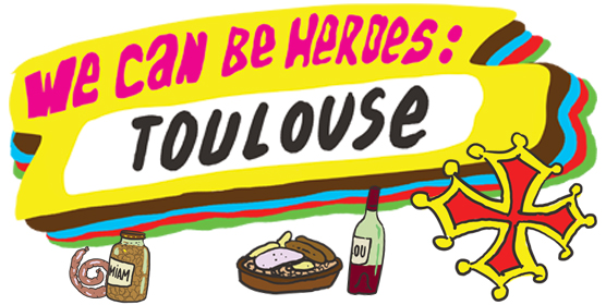 We can be heroes : Toulouse