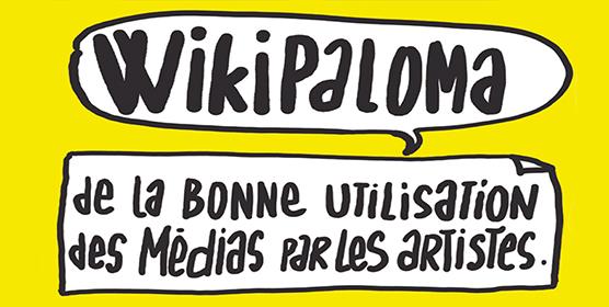WIKIPALOMA : De la bonne utilisation des médias par les artistes
