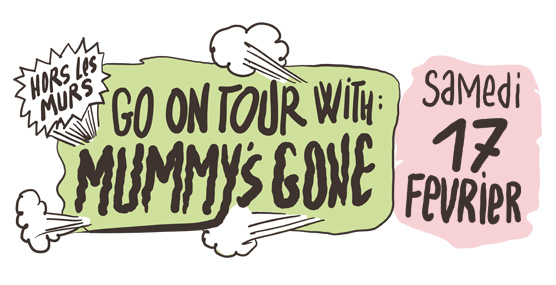 Go on tour with Mummy's Gone